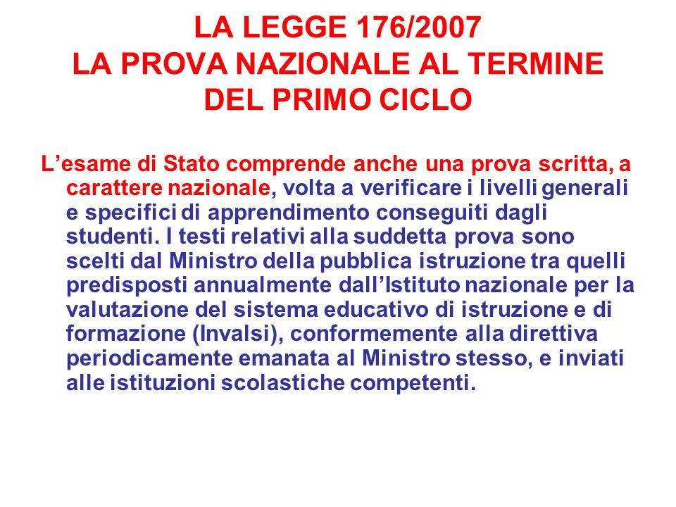 LA LEGGE 176/2007 LA PROVA NAZIONALE AL TERMINE DEL PRIMO CICLO