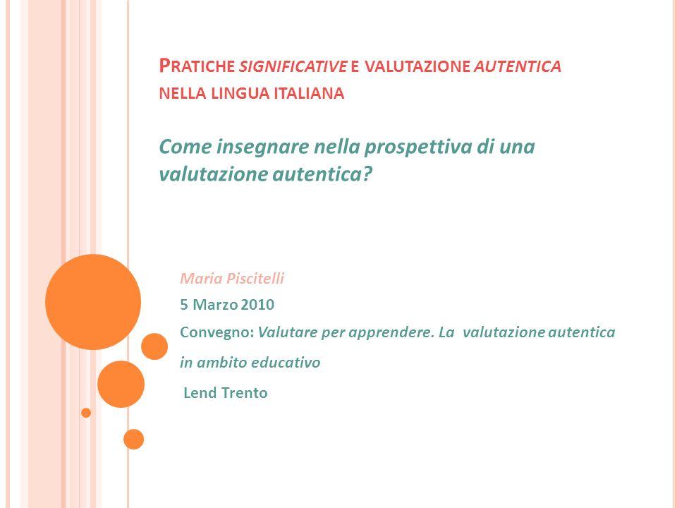 Pratiche significative e valutazione autentica nella lingua italiana Come insegnare nella prospettiva di una valutazione autentica