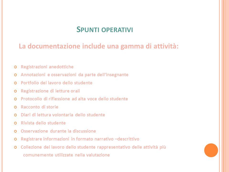 Spunti operativi La documentazione include una gamma di attività: