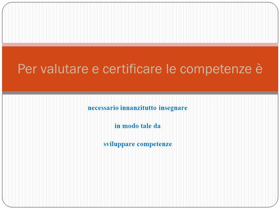 Per valutare e certificare le competenze è