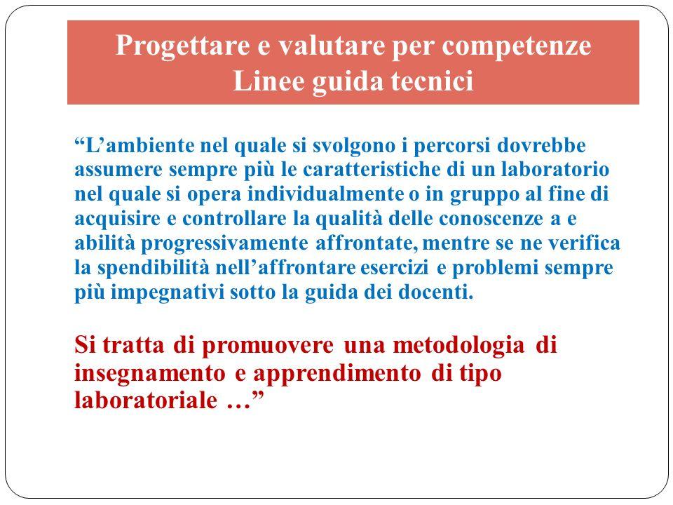 Progettare e valutare per competenze Linee guida tecnici