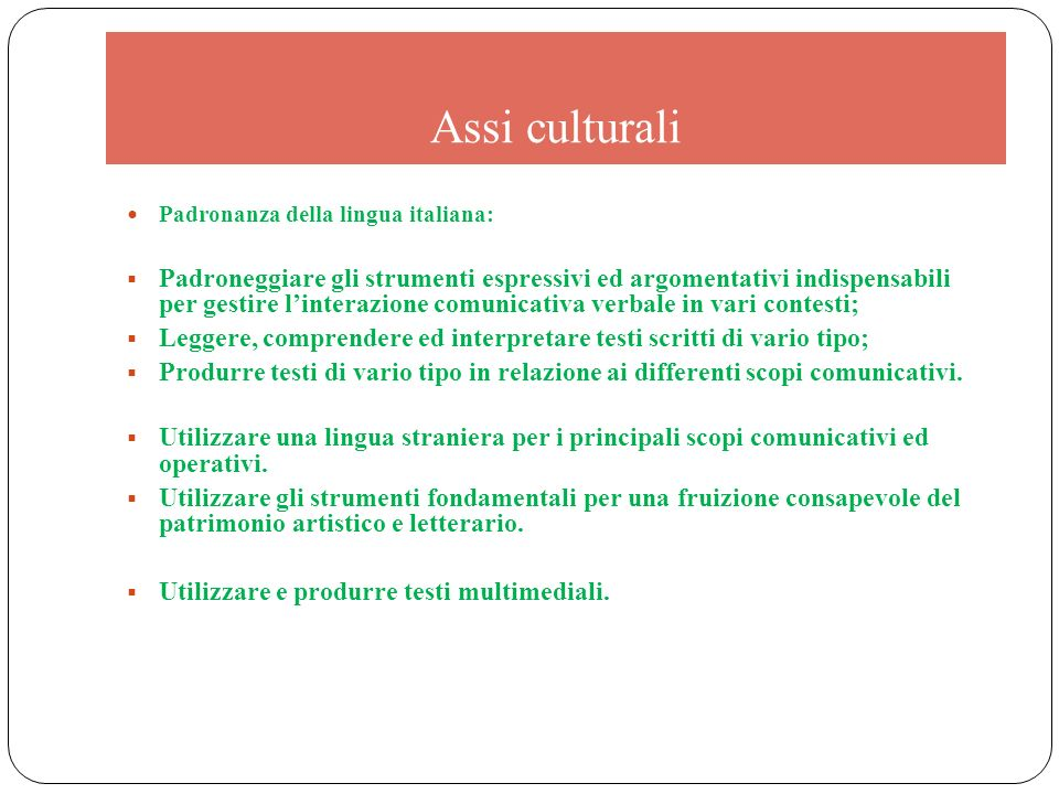 Assi culturali Padronanza della lingua italiana: