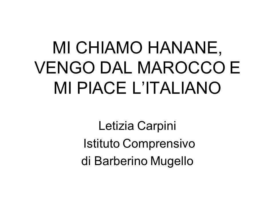 MI CHIAMO HANANE, VENGO DAL MAROCCO E MI PIACE L'ITALIANO