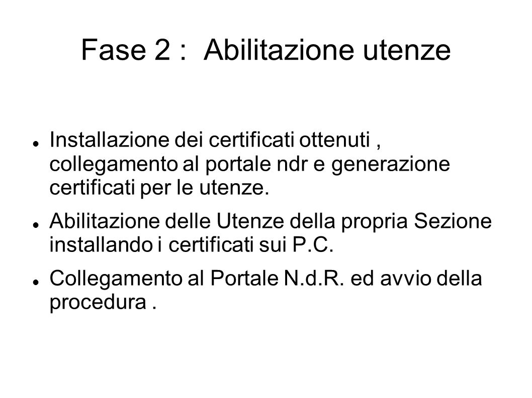 Fase 2 : Abilitazione utenze