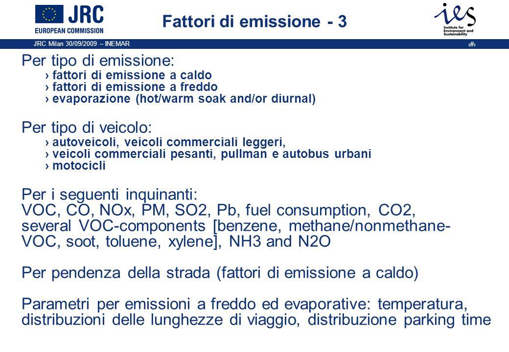 Fattori di emissione - 3 Per tipo di emissione: Per tipo di veicolo: