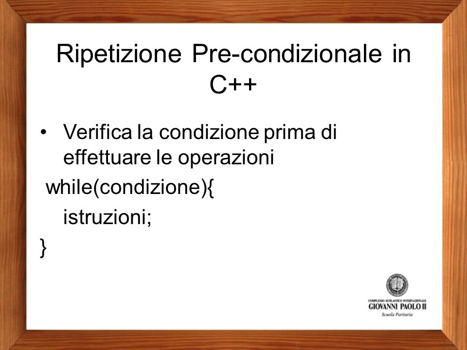 Ripetizione Pre-condizionale in C++