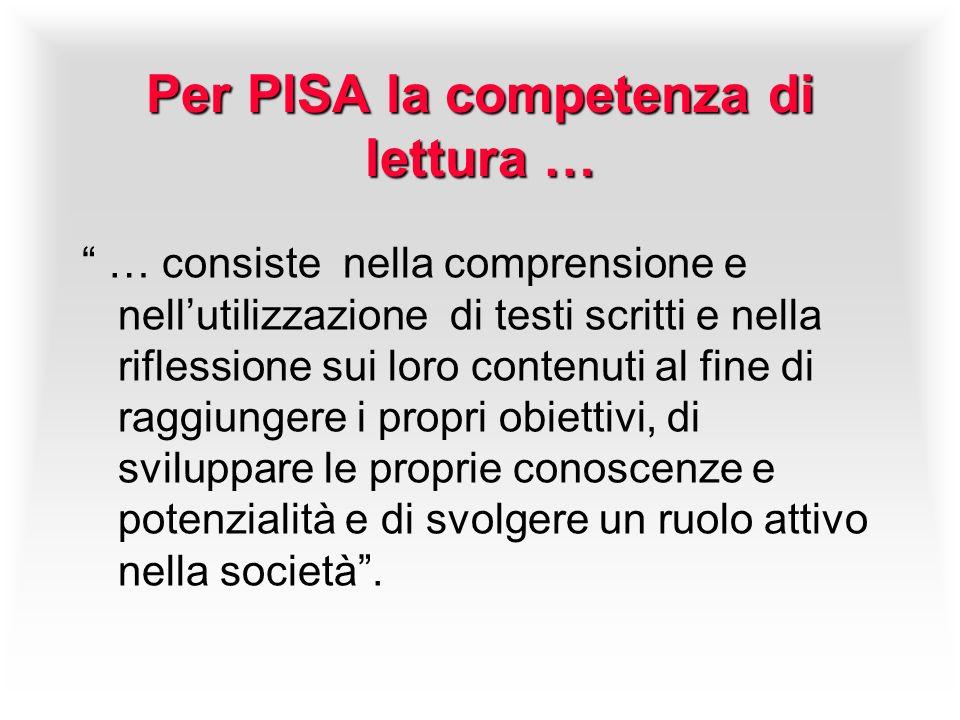 Per PISA la competenza di lettura …