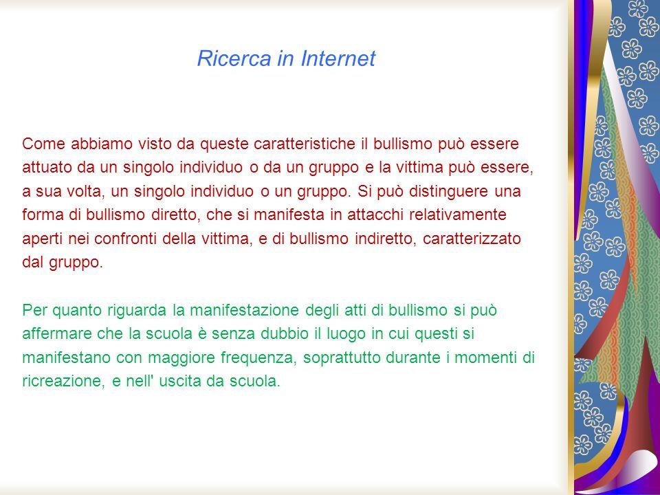Ricerca in Internet Come abbiamo visto da queste caratteristiche il bullismo può essere.