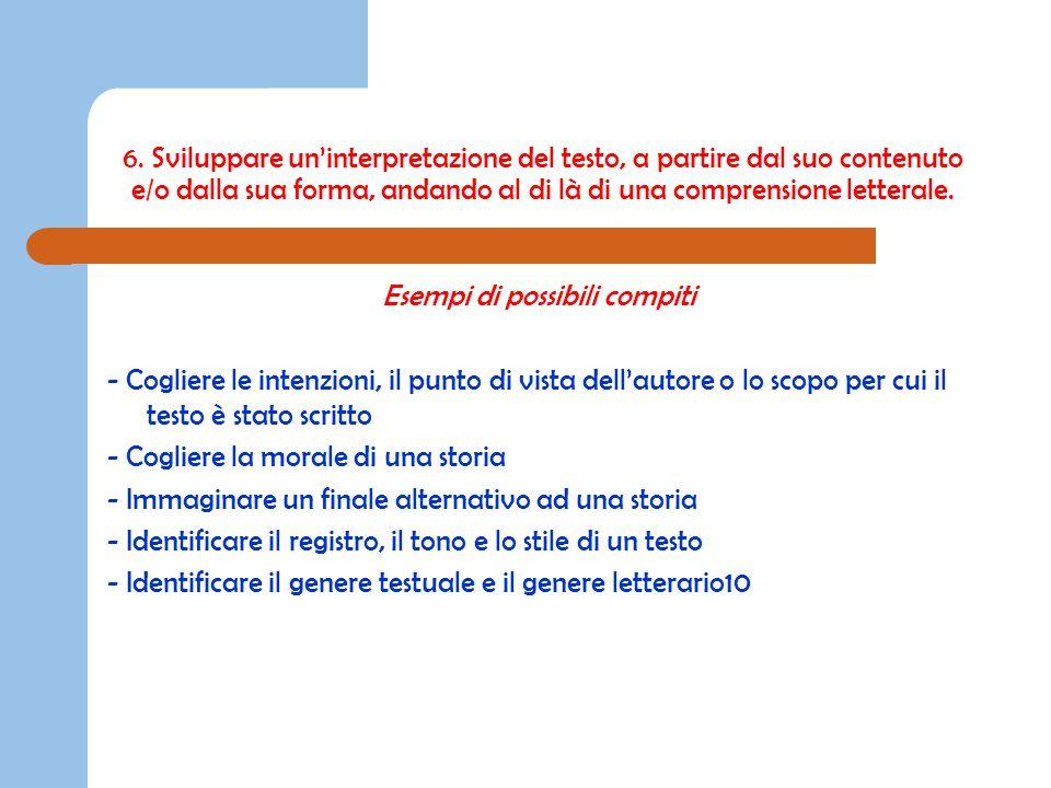 6. Sviluppare un'interpretazione del testo, a partire dal suo contenuto e/o dalla sua forma, andando al di là di una comprensione letterale.