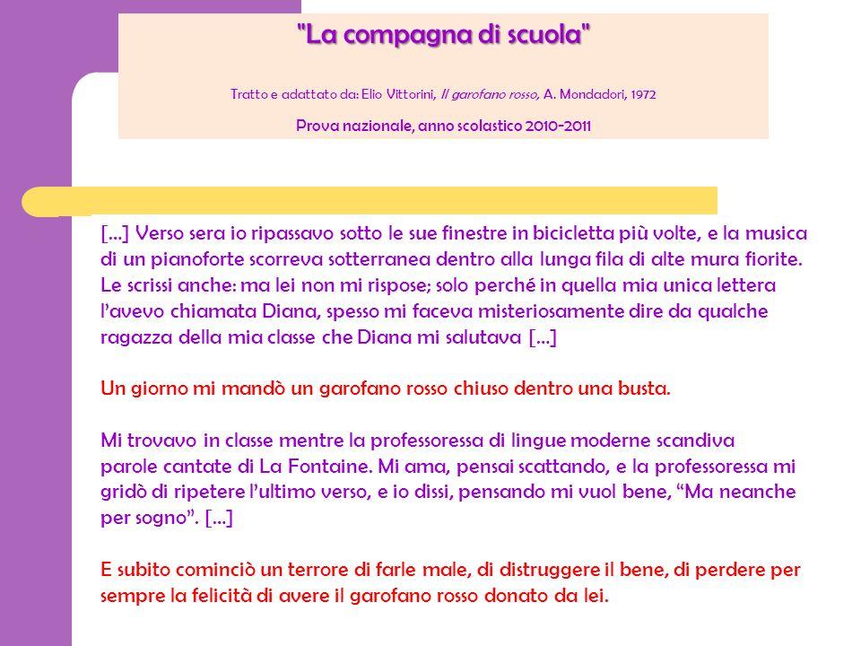La compagna di scuola Tratto e adattato da: Elio Vittorini, Il garofano rosso, A. Mondadori, 1972 Prova nazionale, anno scolastico 2010-2011