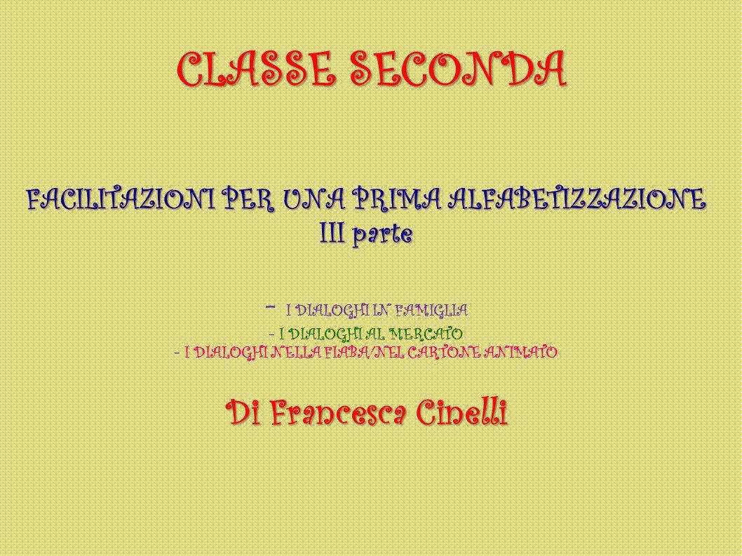 CLASSE SECONDA Di Francesca Cinelli - I DIALOGHI IN FAMIGLIA