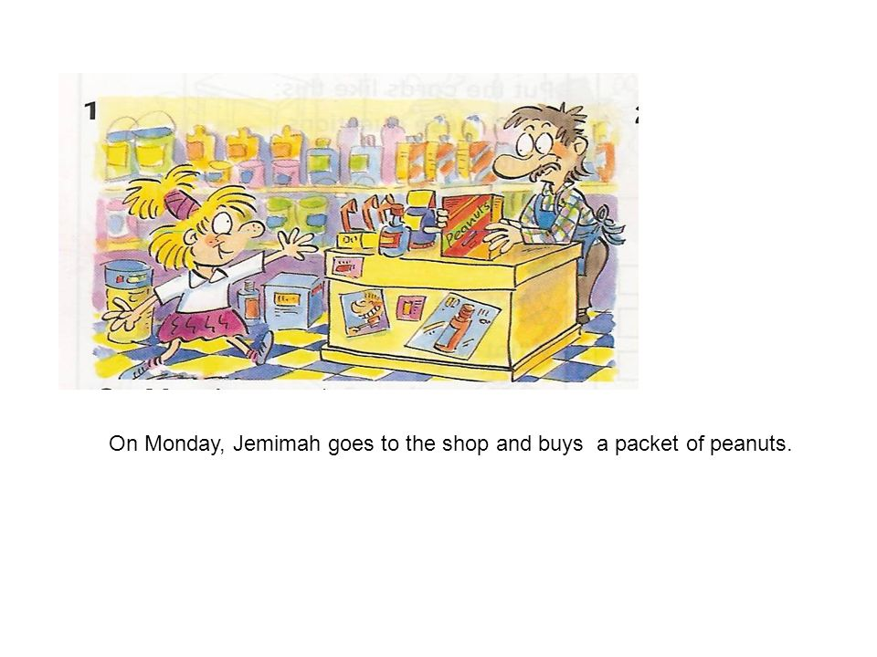 On Monday, Jemimah goes to the shop and buys a packet of peanuts.