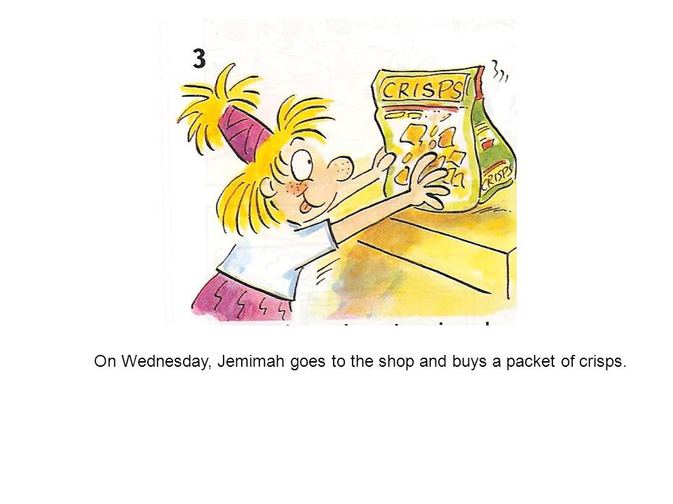 On Wednesday, Jemimah goes to the shop and buys a packet of crisps.