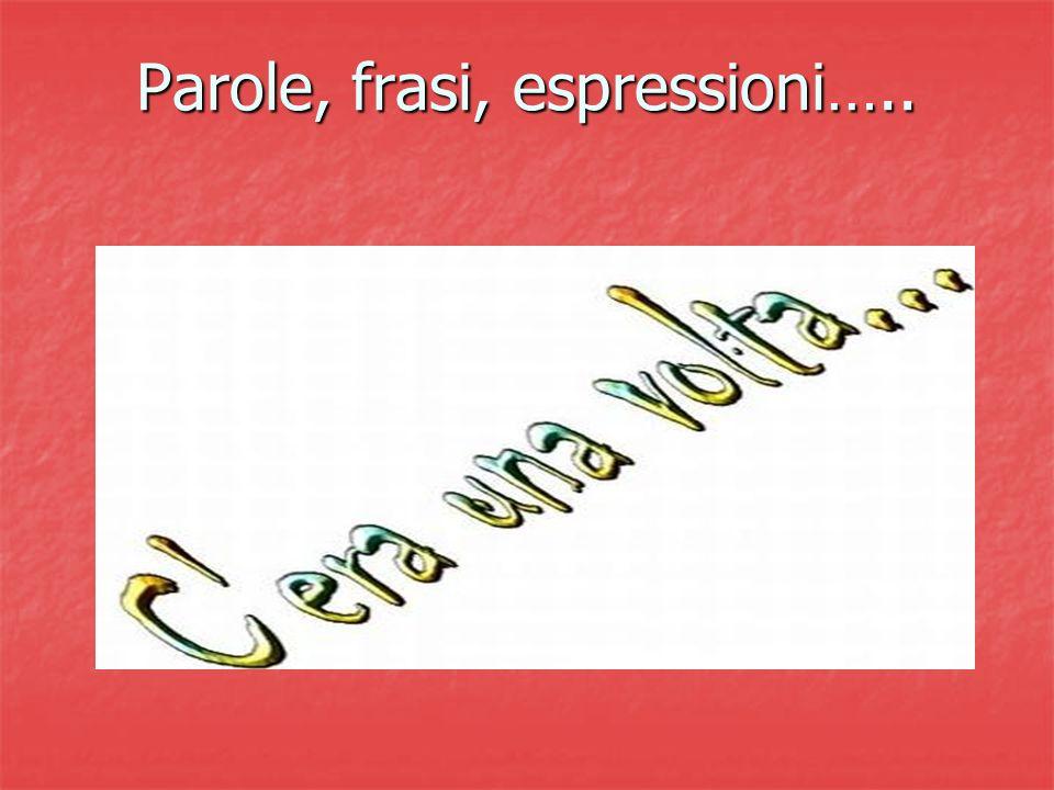 Parole, frasi, espressioni…..