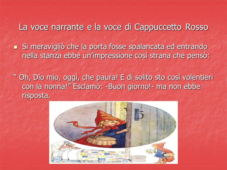 La voce narrante e la voce di Cappuccetto Rosso