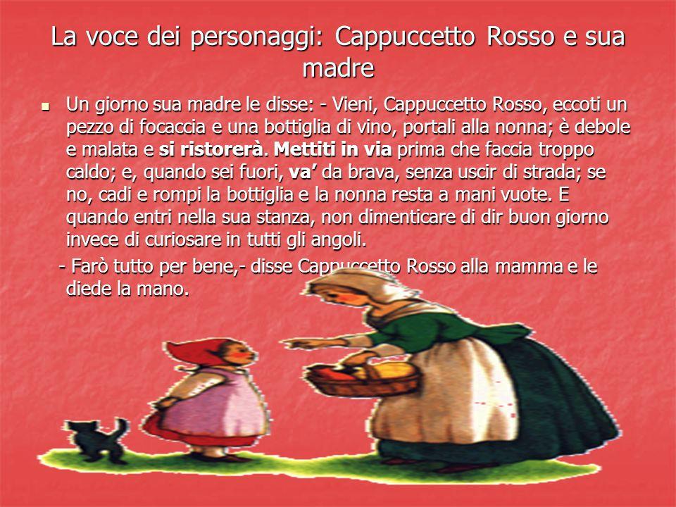 La voce dei personaggi: Cappuccetto Rosso e sua madre