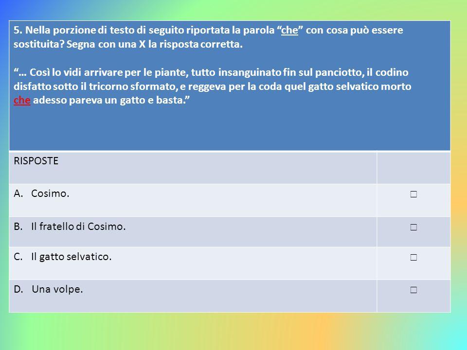 5. Nella porzione di testo di seguito riportata la parola che con cosa può essere sostituita Segna con una X la risposta corretta.