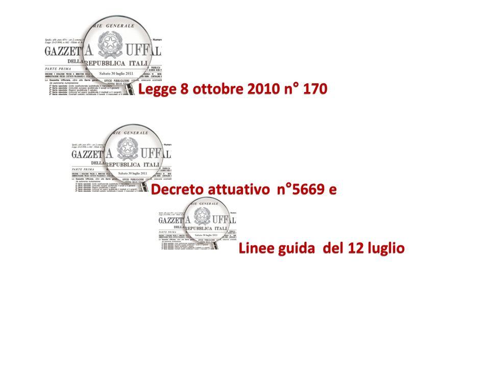 Legge 8 ottobre 2010 n° 170 Decreto attuativo n°5669 e Linee guida del 12 luglio