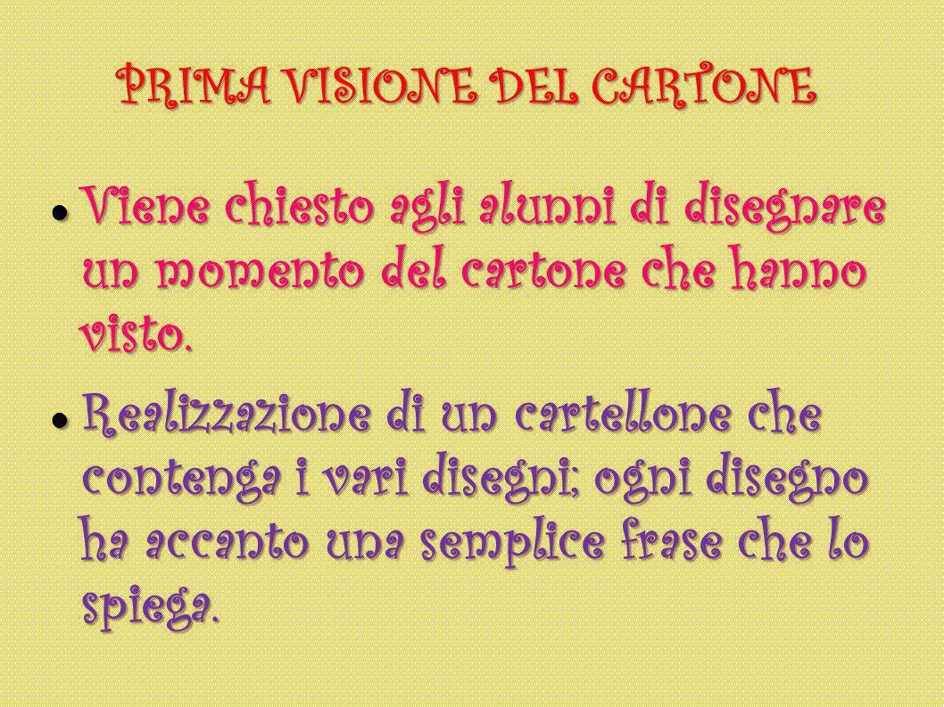PRIMA VISIONE DEL CARTONE