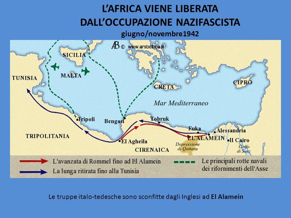 L'AFRICA VIENE LIBERATA DALL'OCCUPAZIONE NAZIFASCISTA giugno/novembre1942