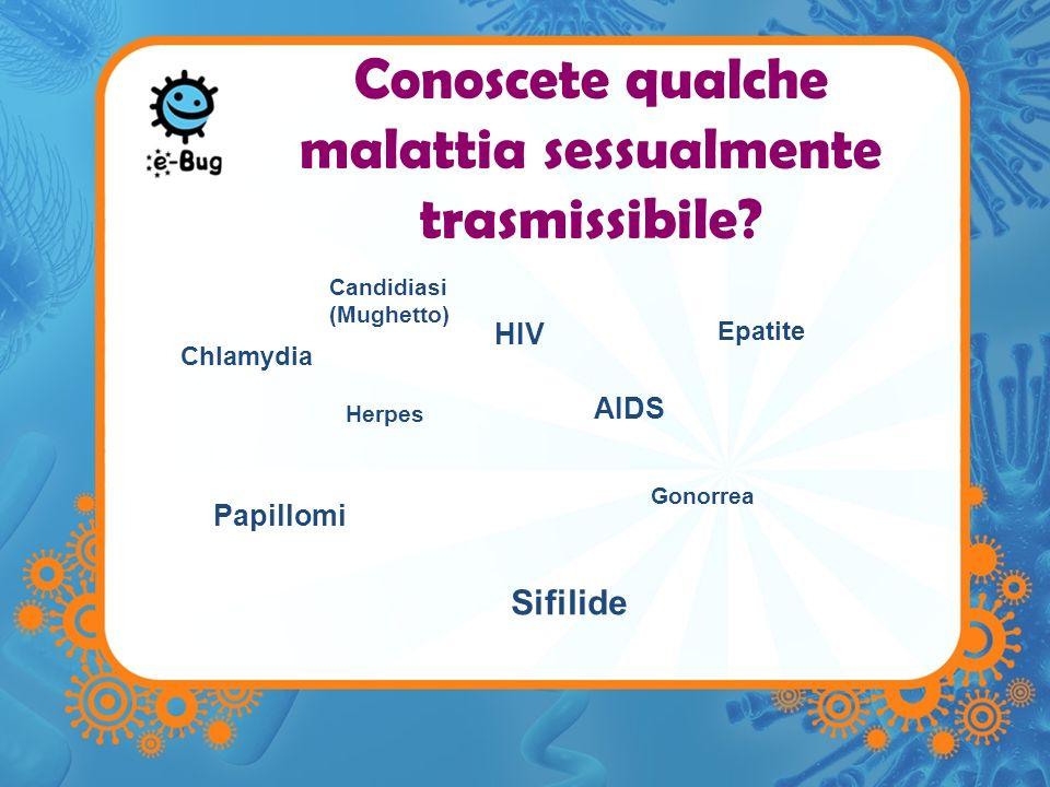 Conoscete qualche malattia sessualmente trasmissibile
