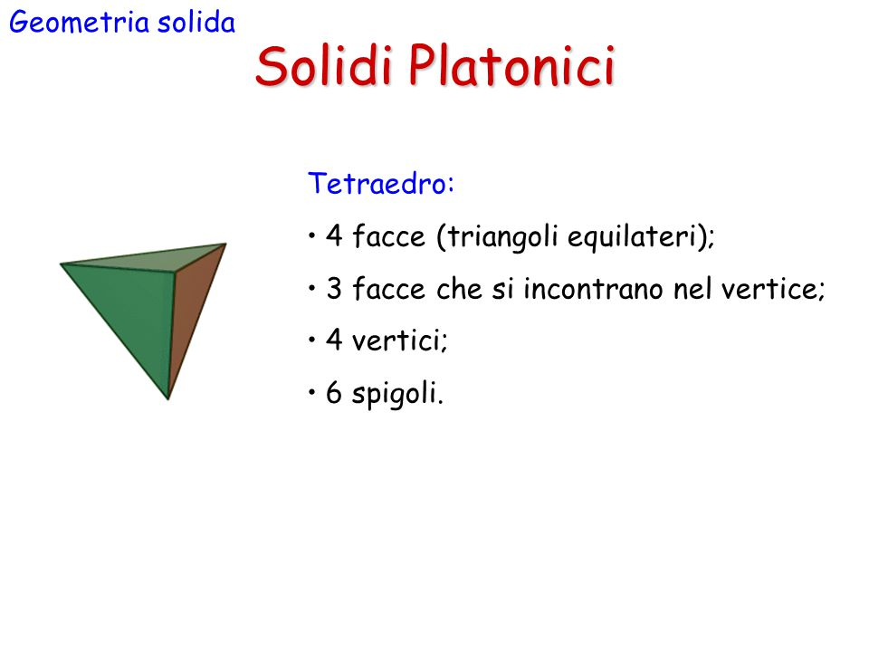 Solidi Platonici Geometria solida Tetraedro: