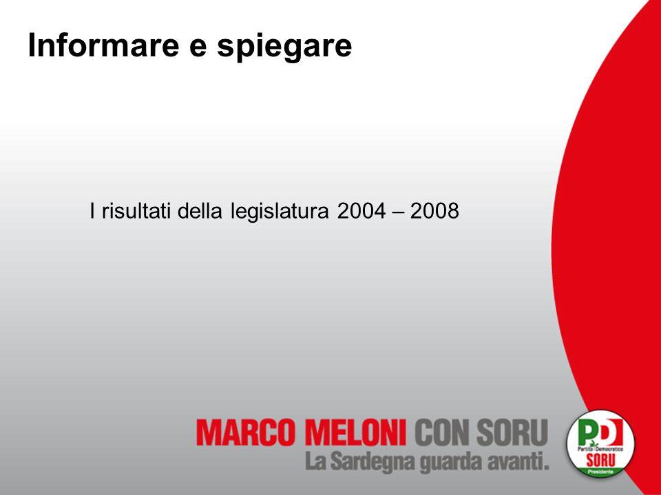 Informare e spiegare I risultati della legislatura 2004 – 2008