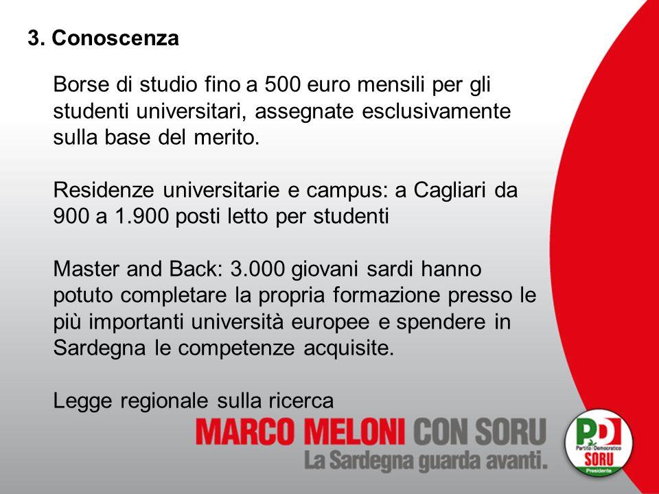 3. Conoscenza Borse di studio fino a 500 euro mensili per gli studenti universitari, assegnate esclusivamente sulla base del merito.