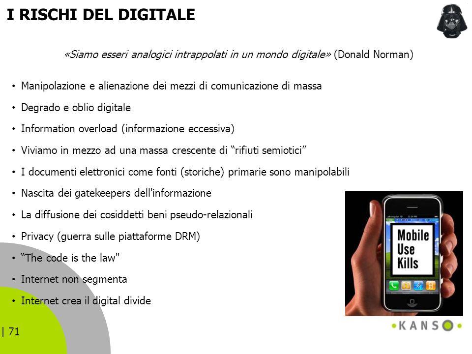 I RISCHI DEL DIGITALE «Siamo esseri analogici intrappolati in un mondo digitale» (Donald Norman)