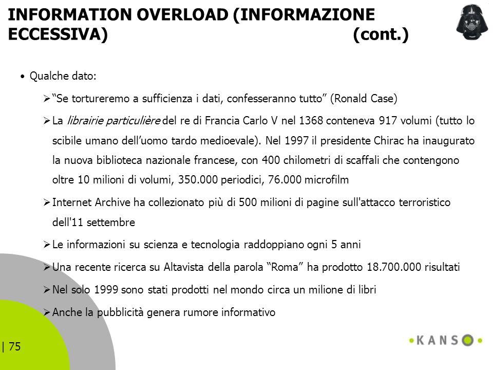 INFORMATION OVERLOAD (INFORMAZIONE ECCESSIVA) (cont.)