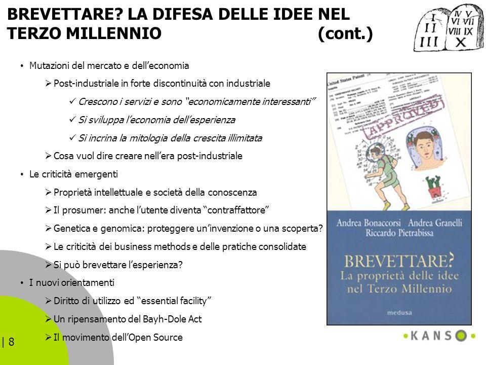 BREVETTARE LA DIFESA DELLE IDEE NEL TERZO MILLENNIO (cont.)
