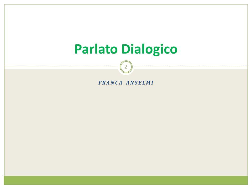 Parlato Dialogico Franca Anselmi