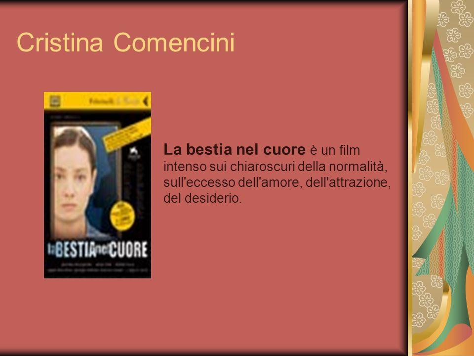 Cristina Comencini La bestia nel cuore è un film intenso sui chiaroscuri della normalità, sull eccesso dell amore, dell attrazione, del desiderio.