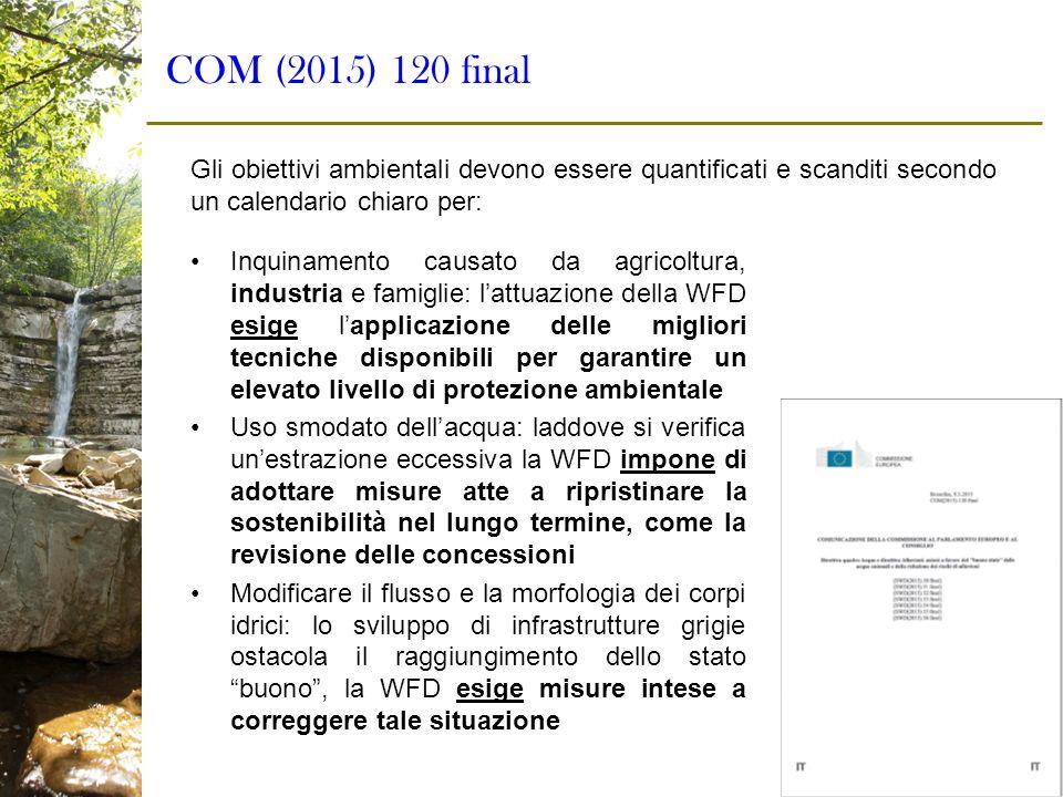 COM (2015) 120 final Gli obiettivi ambientali devono essere quantificati e scanditi secondo un calendario chiaro per: