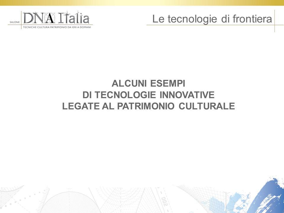 DI TECNOLOGIE INNOVATIVE LEGATE AL PATRIMONIO CULTURALE