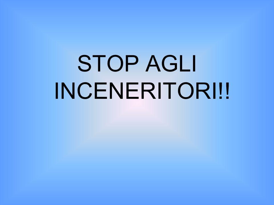 STOP AGLI INCENERITORI!!