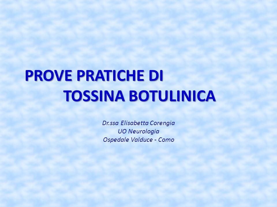 PROVE PRATICHE DI TOSSINA BOTULINICA Dr.ssa Elisabetta Corengia