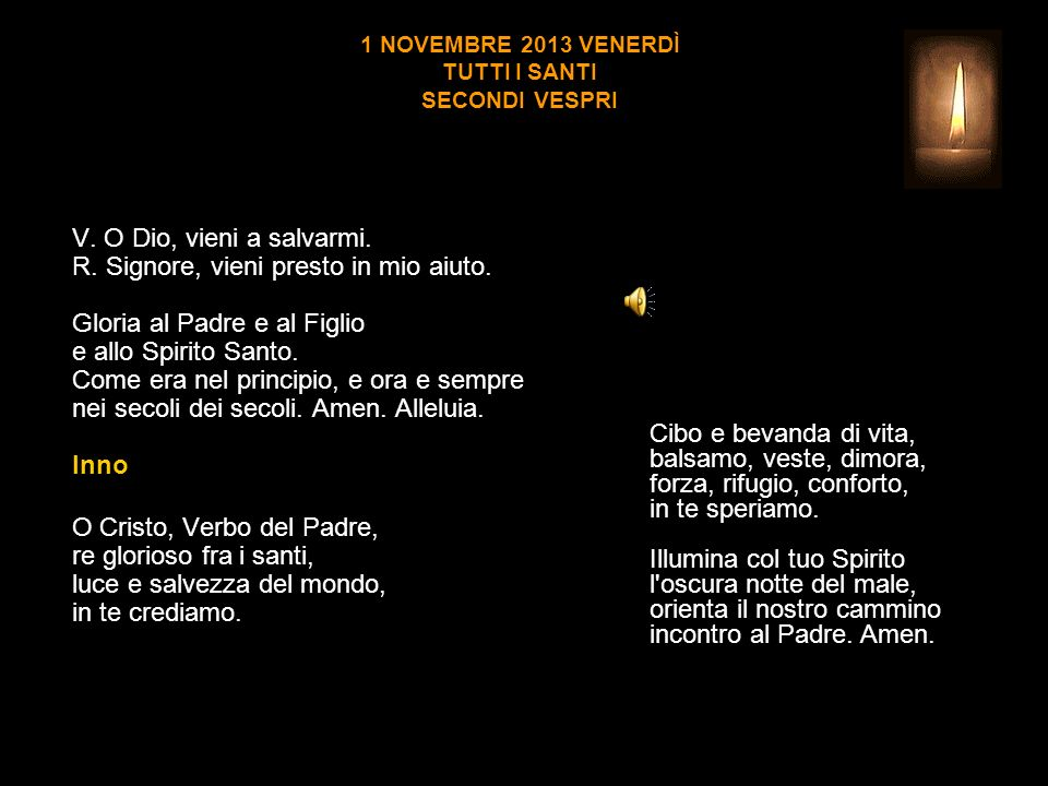 1 NOVEMBRE 2013 VENERDÌ TUTTI I SANTI SECONDI VESPRI