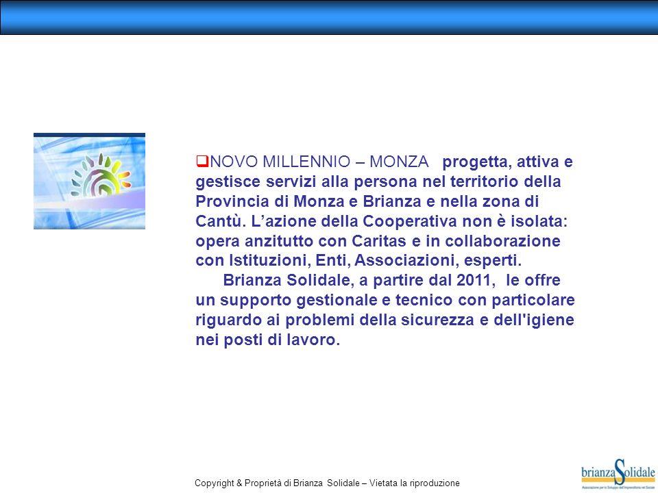 NOVO MILLENNIO – MONZA progetta, attiva e gestisce servizi alla persona nel territorio della Provincia di Monza e Brianza e nella zona di Cantù. L'azione della Cooperativa non è isolata: opera anzitutto con Caritas e in collaborazione con Istituzioni, Enti, Associazioni, esperti.
