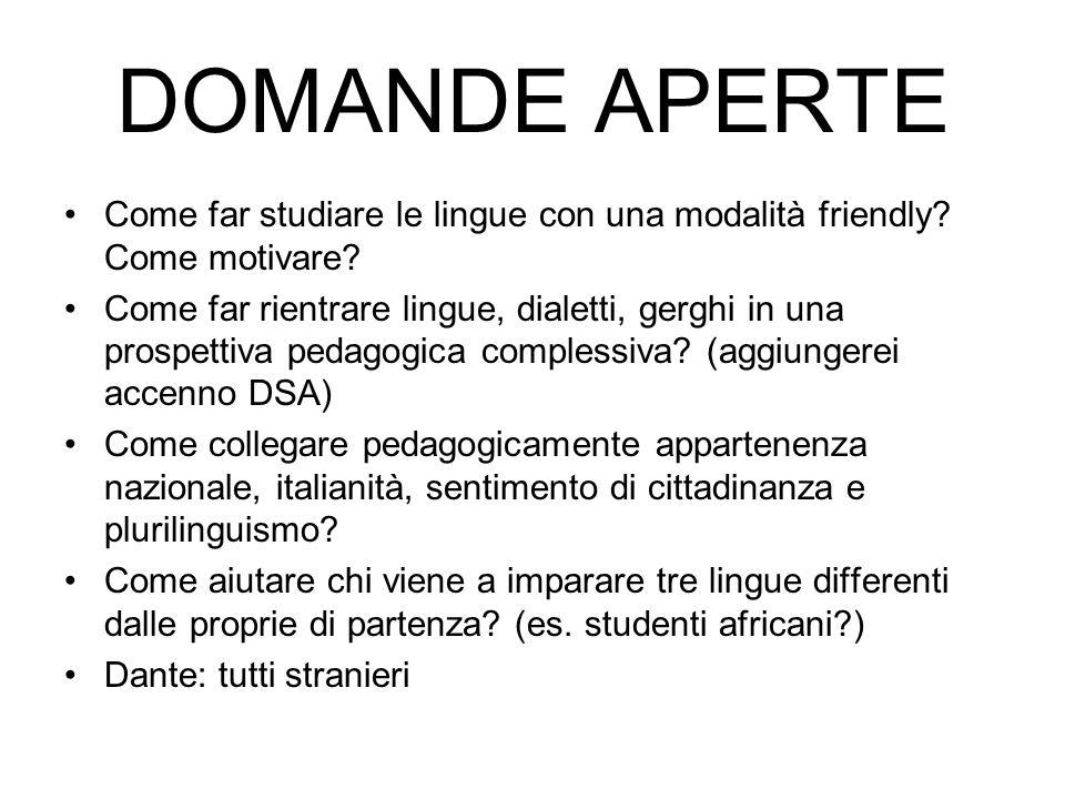 DOMANDE APERTE Come far studiare le lingue con una modalità friendly Come motivare