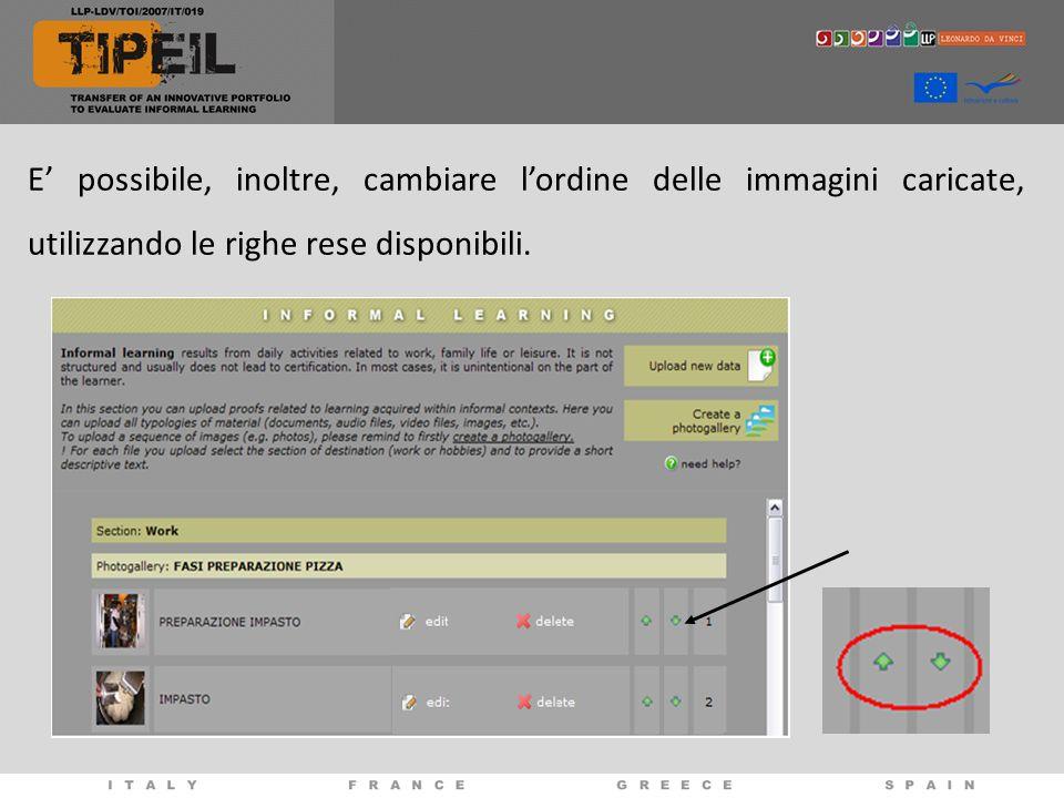 E' possibile, inoltre, cambiare l'ordine delle immagini caricate, utilizzando le righe rese disponibili.