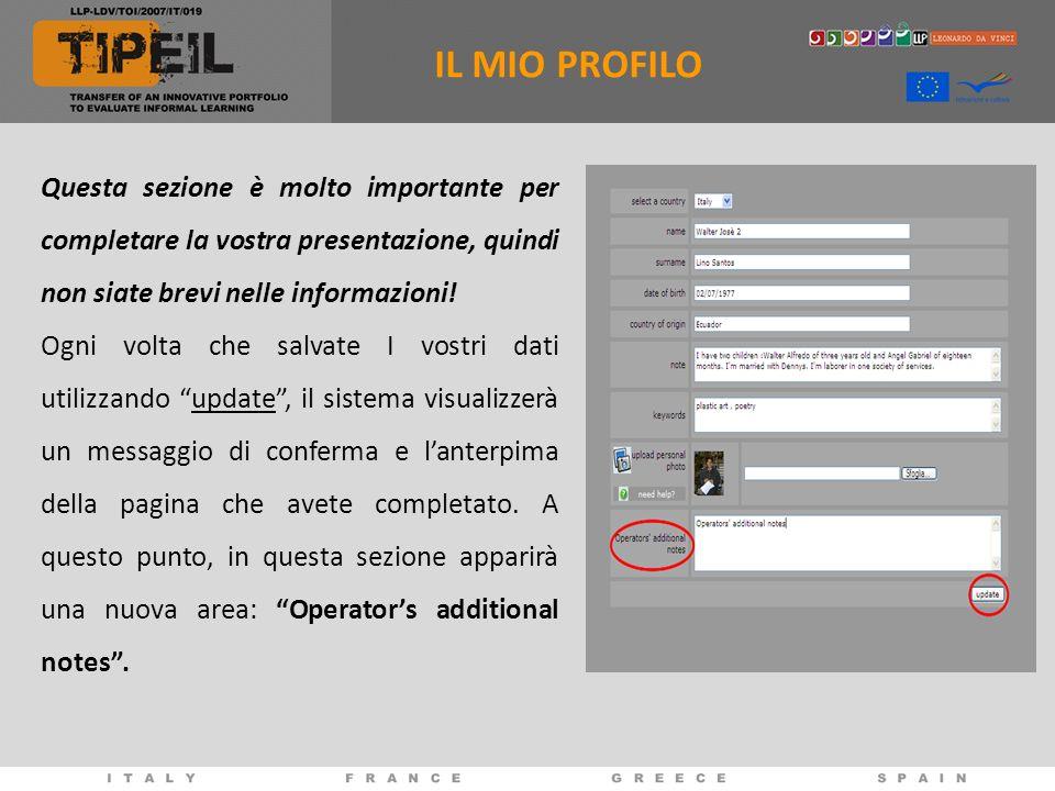 IL MIO PROFILO Questa sezione è molto importante per completare la vostra presentazione, quindi non siate brevi nelle informazioni!