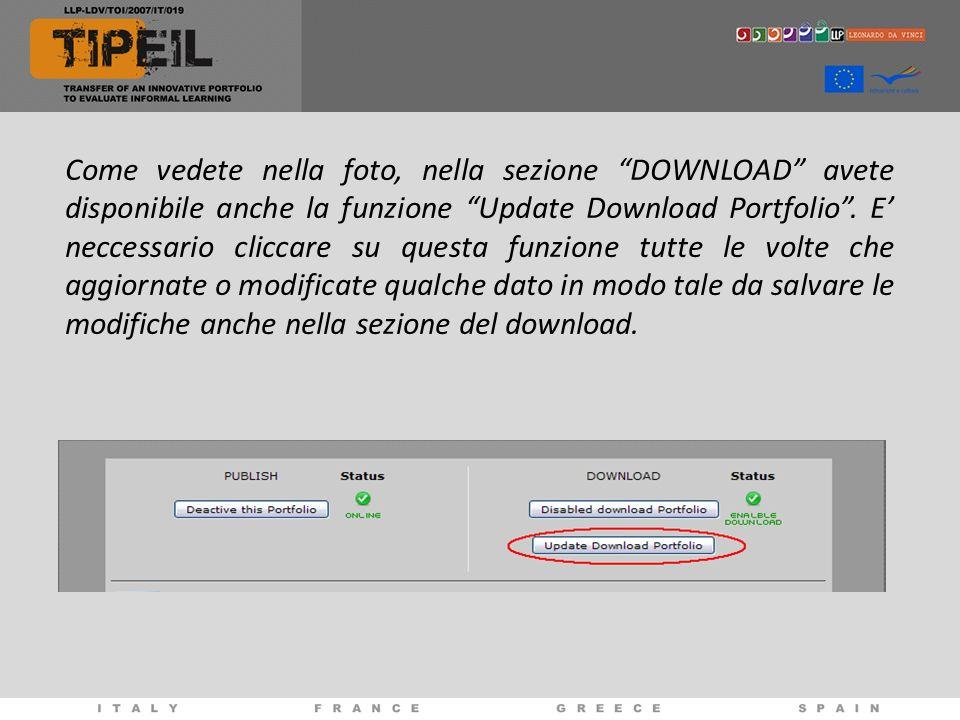 Come vedete nella foto, nella sezione DOWNLOAD avete disponibile anche la funzione Update Download Portfolio .