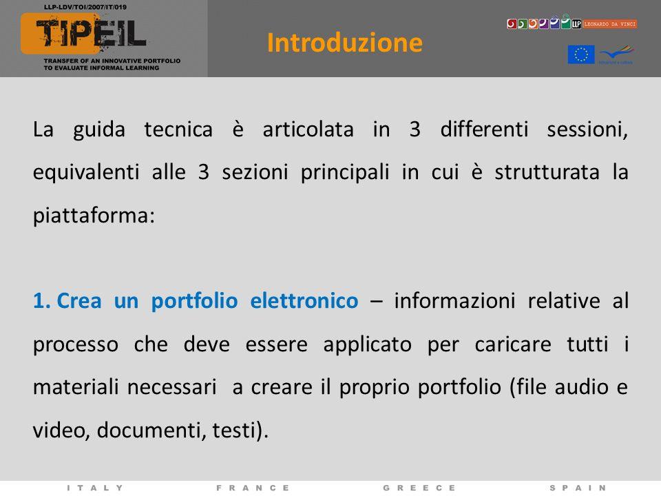 Introduzione La guida tecnica è articolata in 3 differenti sessioni, equivalenti alle 3 sezioni principali in cui è strutturata la piattaforma: