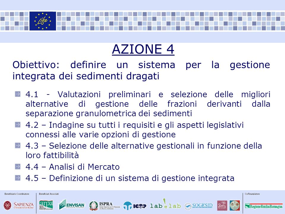 AZIONE 4 Obiettivo: definire un sistema per la gestione integrata dei sedimenti dragati.