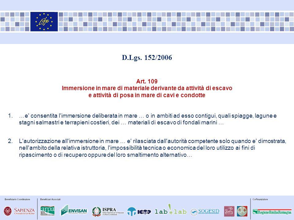 D.Lgs. 152/2006 Art. 109. Immersione in mare di materiale derivante da attività di escavo. e attività di posa in mare di cavi e condotte.