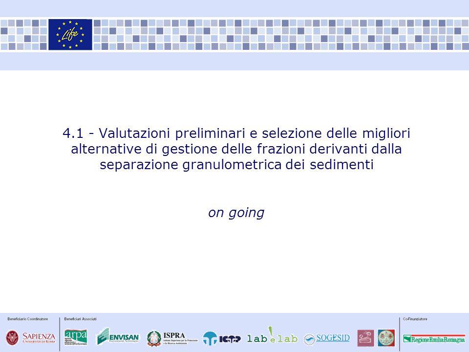 4.1 - Valutazioni preliminari e selezione delle migliori alternative di gestione delle frazioni derivanti dalla separazione granulometrica dei sedimenti