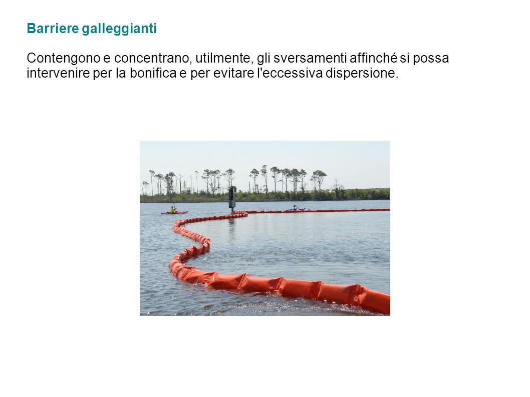 Barriere galleggianti Contengono e concentrano, utilmente, gli sversamenti affinché si possa intervenire per la bonifica e per evitare l eccessiva dispersione.