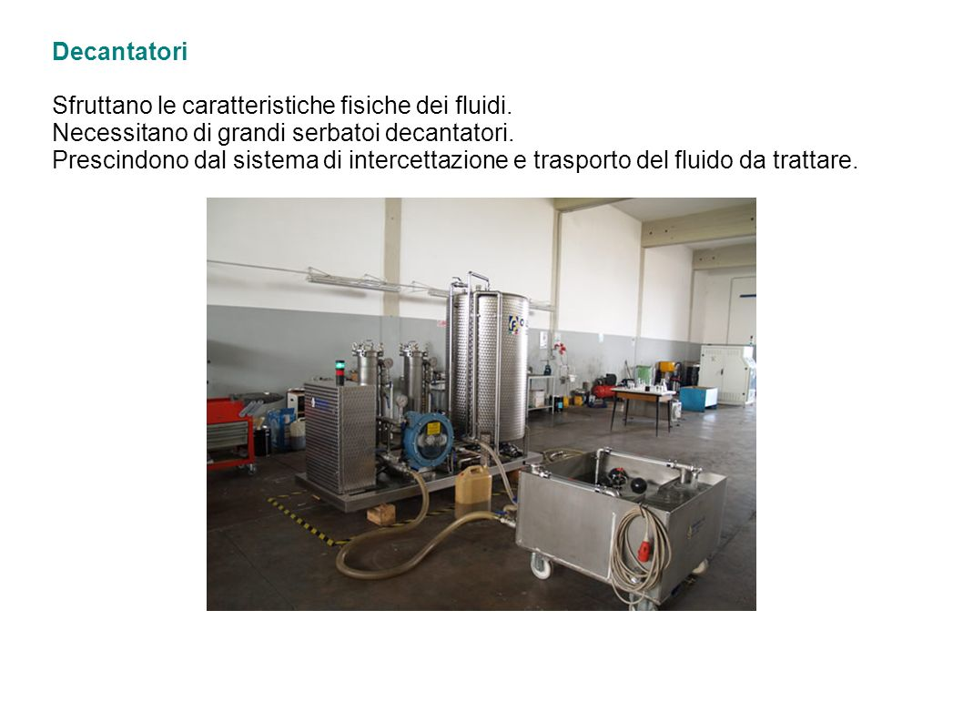 Decantatori Sfruttano le caratteristiche fisiche dei fluidi
