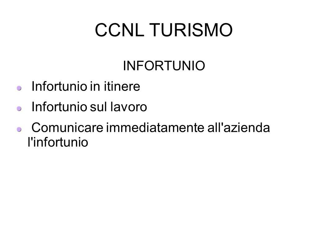 CCNL TURISMO INFORTUNIO Infortunio in itinere Infortunio sul lavoro
